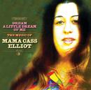 Dream A Little Dream Of Me: The Music Of Mama Cass Elliot/Mama Cass Elliot