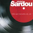 Selon Que Vous Serez, Etc, Etc/Michel Sardou