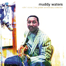 Rollin' Stone: The Golden Anniversary Collection/Muddy Waters