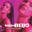 Apaixonada/Banda Beijo