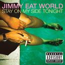 Stay On My Side Tonight/Jimmy Eat World