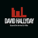 Quand On Arrive En Ville/David Hallyday