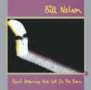 Quit Dreaming (And Get On The Beam)/Bill Nelson