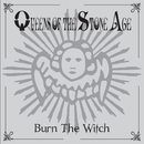 Burn The Witch (International Version)/Queens Of The Stone Age