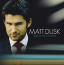 Back In Town/Matt Dusk