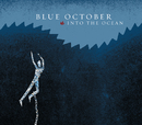 Into The Ocean/Blue October
