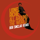 All Around The World - Bob Sinclar remix/Lionel Richie