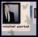 Birdwatcher/Michel Portal