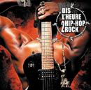 Dis L'Heure 2 Hip Hop Rock / Ready Or Not (Rock Edit)/Les Sales Gosses, UVR