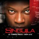Le Temps Passe Trop Vite/Singuila