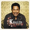 Ya-Rayi/Khaled