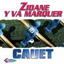 Zidane Y Va Marquer/Cauet