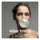 Débile Menthol/Elisa Tovati