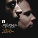 For All We Know/José James, Jef Neve