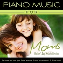 Piano Music For Moms - Mother's Day Music Collection/Beegie Adair