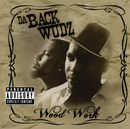 Wood Work Album (Explicit Version)/Da Back Wudz