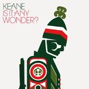 Is It Any Wonder? (International maxi)/Keane