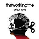 About Face/The Working Title