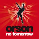 No Tomorrow (Acoustic Version for E Release)/Orson