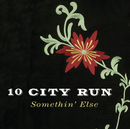 Somethin' Else/10 City Run
