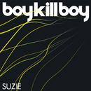 Suzie (E single)/Boy Kill Boy