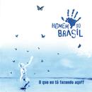 O Que Eu Tô Fazendo Aqui/Homem Do Brasil