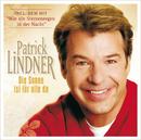 Die Sonne ist für alle da (Grand Prix der Volksmusik Edition)/Patrick Lindner