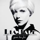 Gone Too Far/Lia Pale