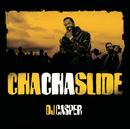 Cha Cha Slide (Int'l Comm Single)/DJ Casper