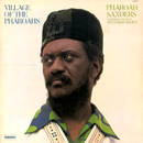 Village Of The Pharoahs (feat. Sedatrius Brown)/Pharoah Sanders