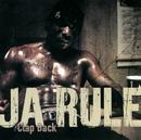 Clap Back (Int'l. 2 trk)/Ja Rule