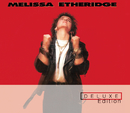 Melissa Etheridge (Deluxe Edition)/Melissa Etheridge