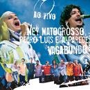 Vagabundo Ao Vivo/Ney Matogrosso, Pedro Luis E A Parede