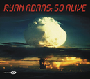 So Alive (Intl Version)/Ryan Adams