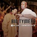 Big Money Heavy Weights/Big Tymers