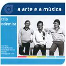 A Arte E A Música Do Trio Odemira/Trio Odemira