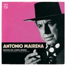 Antonio Mairena. Raíces Del Canto Gitano/Antonio Mairena