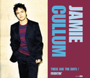 These Are The Days/Frontin' (International Version)/Jamie Cullum