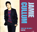 These Are The Days/Frontin'/Jamie Cullum