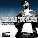 SLIM THUG/ALREADY PL/Slim Thug