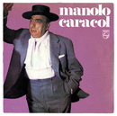 Manolo Caracol/Manolo Caracol