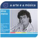 A Arte E A Música De Dino Meira/Dino Meira