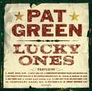 Lucky Ones/Pat Green