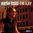 Em Kay/Martin Kesici
