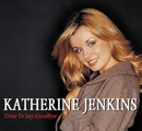 Time To Say Goodbye/Katherine Jenkins