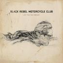 Let The Day Begin/Black Rebel Motorcycle Club