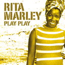 Play Play (International Version)/Rita Marley