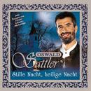 Stille Nacht, Heilige Nacht/Oswald Sattler