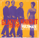 Ultimate Collection:  Gladys Knight & The Pips/Gladys Knight & The Pips