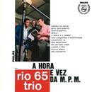 A Hora E Vez Da M.P.M./Rio 65 Trio